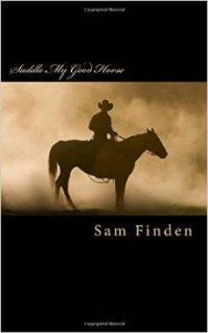 Saddle My Good Horse Sam Finden