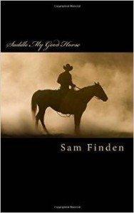 Saddle My Good Horse Sam Finden